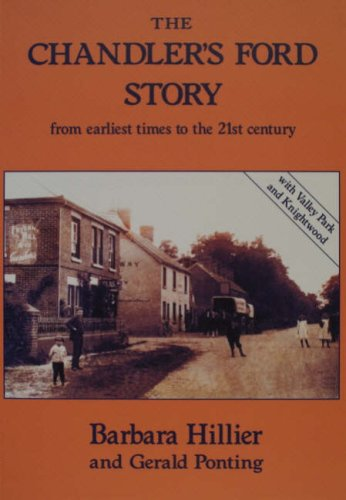 The Chandler's Ford Story: From Earliest Time to the 21st Century: Hillier, Barbara J.; ...