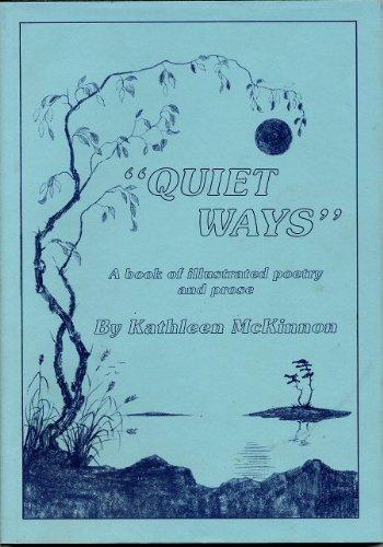 Quiet Ways Poems & Prose: Mckinnon Kathleen: