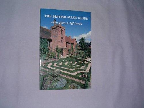 The British maze guide: FISHER, Adrian &