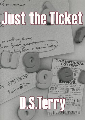 Just The Ticket [A Novel].: Terry, D. S.
