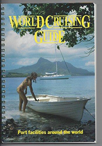 9780951748657: World Cruising Guide: Port Facilities Around the World