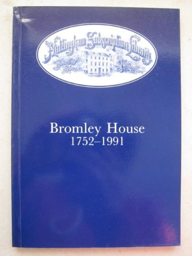 9780951749906: Bromley House, 1752-1991: Four Essays Celebrating the 175th Anniversary of the Nottingham Subscription Library