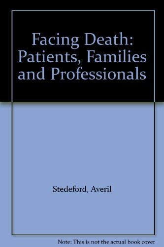 9780951753750: Facing Death: Patients, Families and Professionals