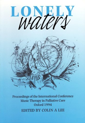 9780951753767: Lonely Waters: Proceedings of the International Conference Music Therapy in Palliative Care, Oxford 1994