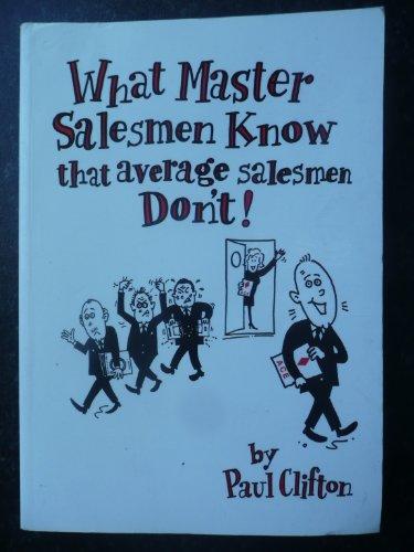 9780951756805: What Master Salesmen Know That Average Salesmen Don't!