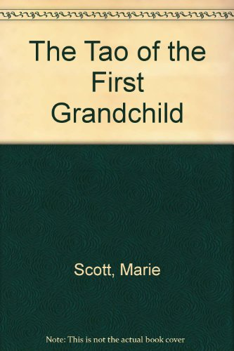 The Tao of the First Grandchild: Scott, Marie