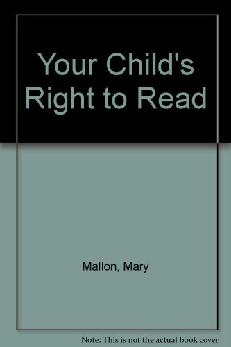 Your Child's Right to Read: Mallon, Mary