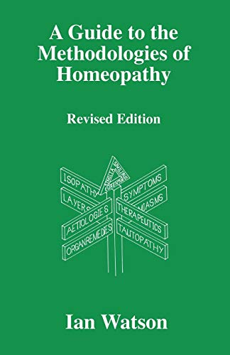 9780951765760: A Guide To The Methodologies Of Homeopathy