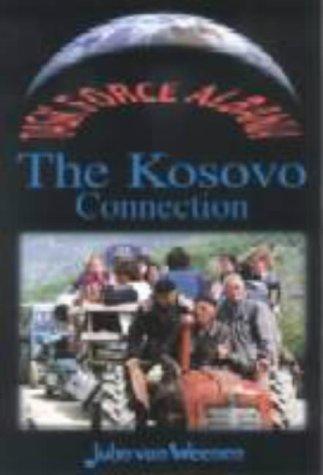 Task Force Albania - the Kosovo Connection: van Weenen, John