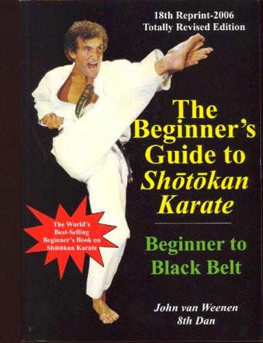 The Beginner's Guide to Shotokan Karate upto: John Van Weenen