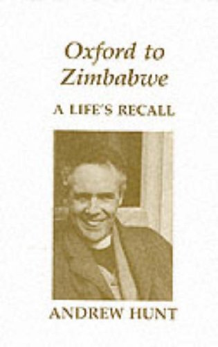 Oxford to Zimbabwe (9780951769553) by Hunt, Andrew