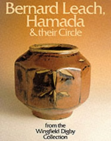 9780951770047: Bernard Leach, Hamada and Their Circle (Contemporary Ceramics)