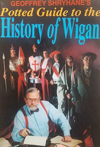 9780951771730: Potted Guide to the History of Wigan