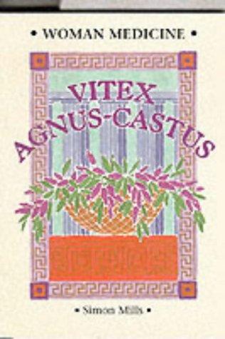 Woman Medicine - Vitex Agnus-castus (9780951772331) by Mills, Simon