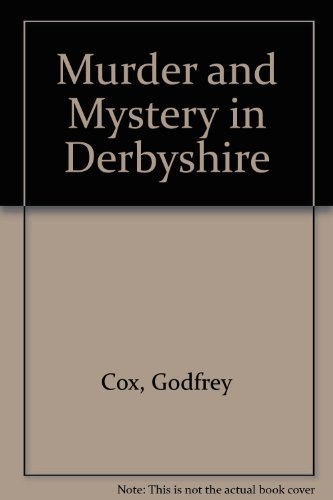 MURDER AND MYSTERY IN DERBYSHIRE