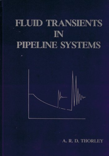 Fluid Transients in Pipeline Systems: Thorley, A.R.D.