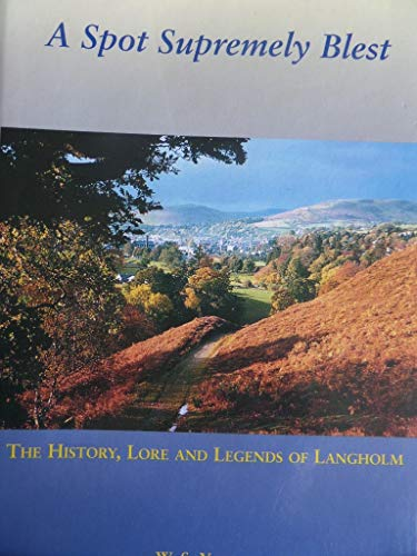 9780951785836: A Spot Supremely Buest: The History,Lore and Legens of Langholm