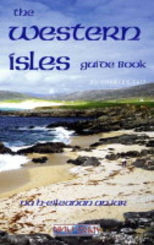 The Western Isles Guide Book (Charles Tait Guide Books): Tait, Charles