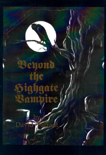 9780951786727: Beyond the Highgate Vampire: A True Case of Supernatural Occurrences and Vampirism That Centred Around London's Highgate Cemetery
