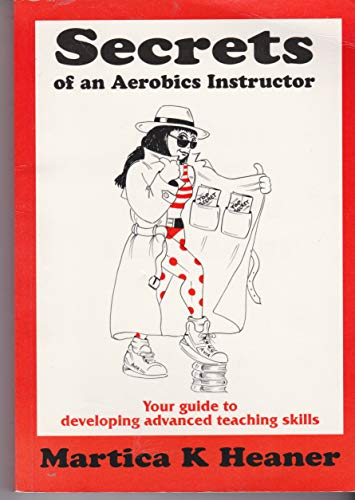 9780951787519: Secrets of an Aerobics Instructor: Your Guide to Advanced Teaching Skills