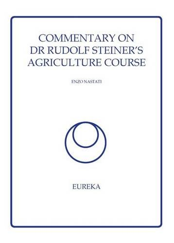 9780951789063: Commentary on Dr Rudolf Steiner's Agriculture Course
