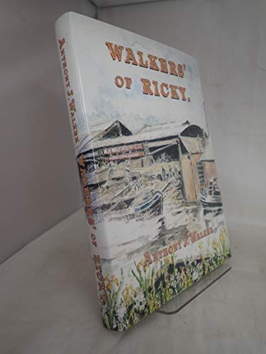 9780951792308: Walkers' of Ricky: A History of W.H.Walker and Brothers Ltd.of Rickmansworth, Hertfordshire