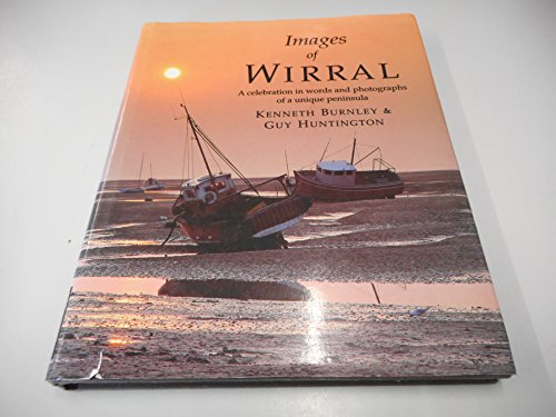 Images of Wirral : A Celebration in Words and Photographs of a Unique Peninsula
