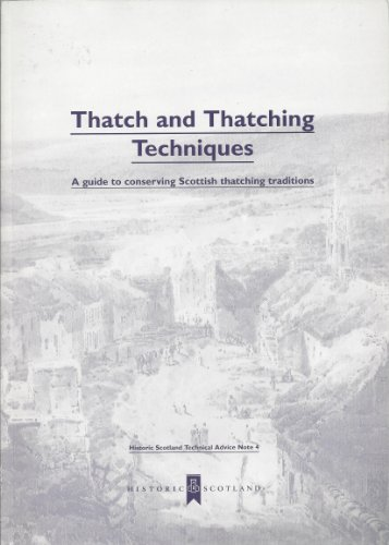 9780951798973: Thatches and Thatching Techniques: Guide to Conserving Scottish Thatching Traditions