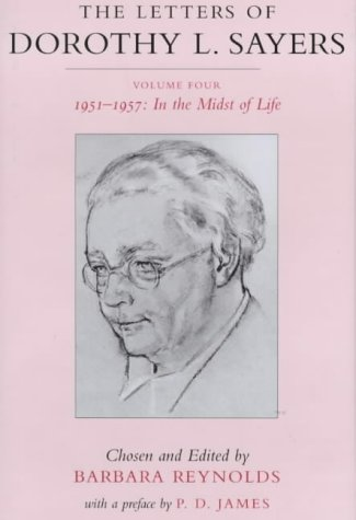 9780951800065: The Letters of Dorothy L. Sayers: 1951-1957 in the Midst of Life (Vol 4)
