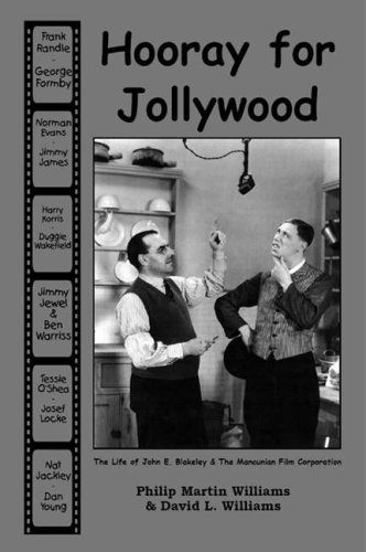 9780951801291: Hooray for Jollywood: The Life of John E. Blakeley and the Mancunian Film Corporation