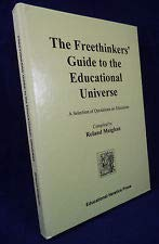9780951802243: The Freethinkers Guide To The Educational Universe: A Selection of Quotes on Education: Selection of Quotations on Education
