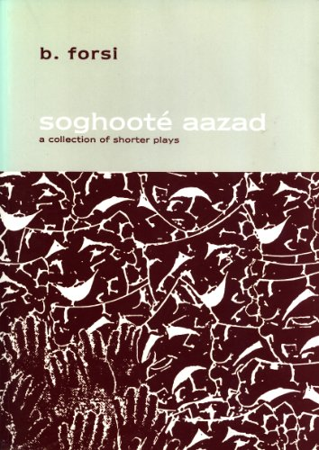 Soghoot? aazad: a collection of shorter plays: Fursi, Bahman