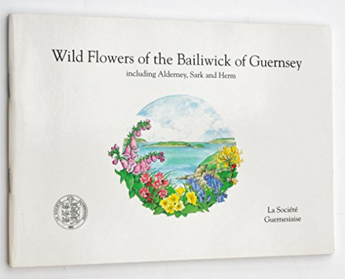 9780951807538: Wild Flowers of the Bailiwick of Guernsey