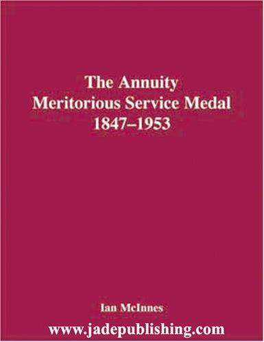 The Annuity Meritorious Service Medal 1847-1953: Ian McInnes