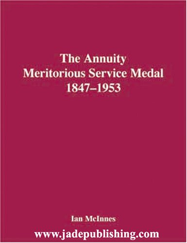 9780951809846: The Annuity Meritorious Service Medal, 1847-1953