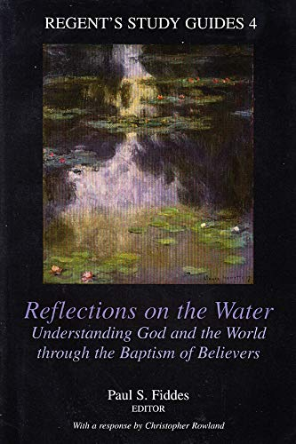 9780951810439: Reflections on the Water: Understanding God and the World through the Baptism of Believers (Regent's study guides)
