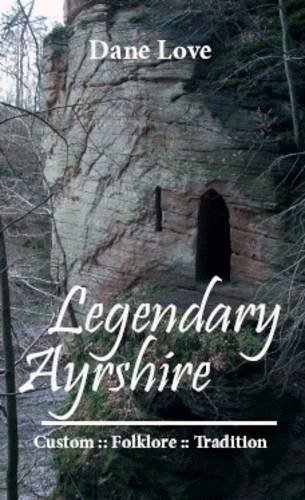 9780951812860: Legendary Ayrshire: Custom : Folklore : Tradition