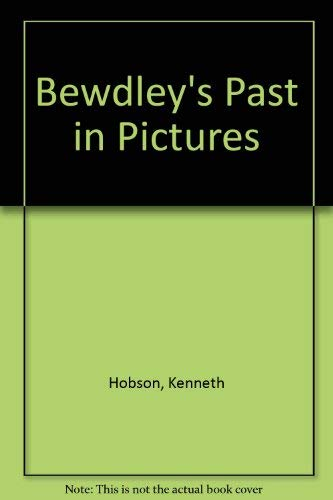 9780951816417: Bewdley's Past in Pictures