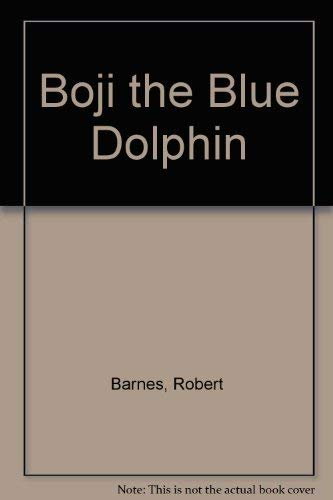 Boji the Blue Dolphin (0951816608) by Robert Barnes