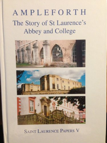 Ampleforth: The Story of St.Laurence's Abbey and College: Cramer, Anselm