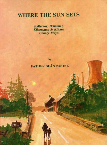 Where the Sun Sets: Ballycroy, Belmullet, Kilcommon: Father Sean Noone