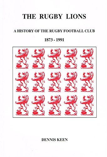 The Rugby Lions: History of the Rugby: Keen, Dennis