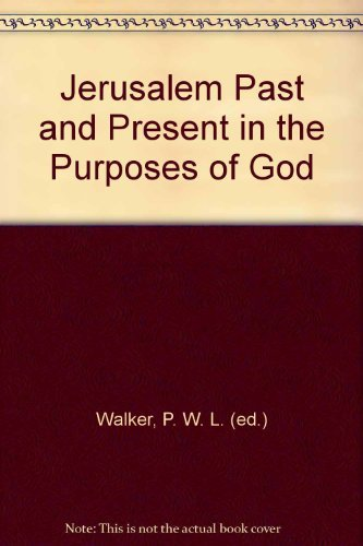 9780951835616: Jerusalem: Past and Present in the Purposes of God