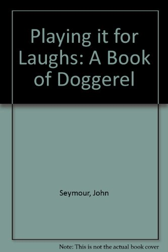 Playing it for Laughs: A Book of: Seymour, John
