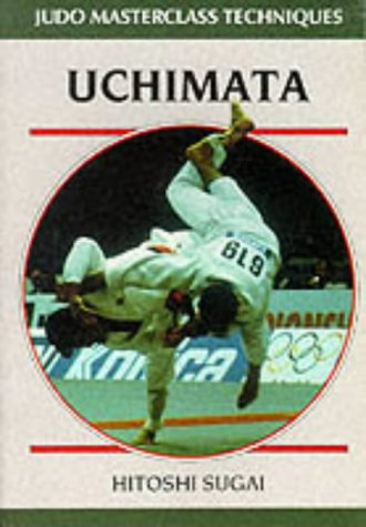 Uchimata (Masterclass Techniques Series): Hitoshi Sugai