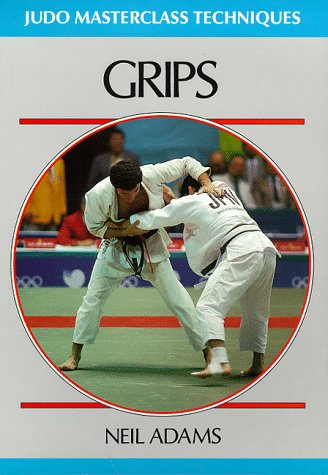 Grips (Judo Masterclass Techniques): Neil Adams