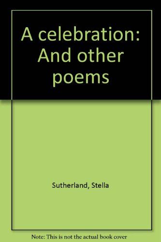 A Celebration and Other Poems.: Stella Sutherland.