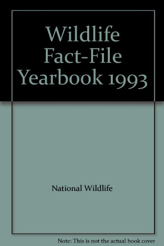 Wildlife Fact-File Yearbook 1993: National Wildlife
