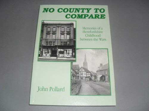 9780951858950: No County to Compare: Memories of a Herefordshire Childhood Between the Wars