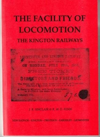The Facility of Locomotion : The Kington Railways - A Local and Social History